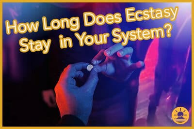 How Long Does Ecstasy Stay in Your System? | Sunrise House